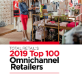 TOTAL RETAIL RELEASES THIRD ANNUAL TOP 100 OMNICHANNEL RETAILERS REPORT